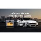 Tiếng Anh Chẩn Đoán - Từ Vựng Tiếng Anh Phần Mềm Chẩn Đoán BMW ISTA (Phần 2)