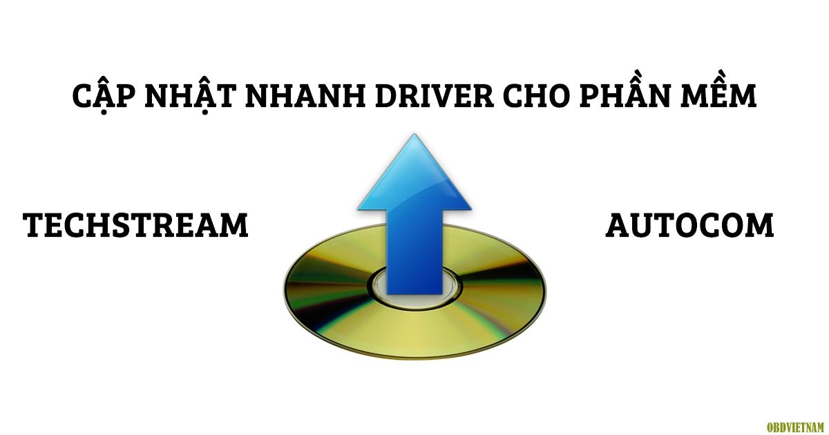 Thủ Thuật Máy Chẩn Đoán - Cập Nhật Nhanh Driver Phần Mềm Techstream Và Autocom
