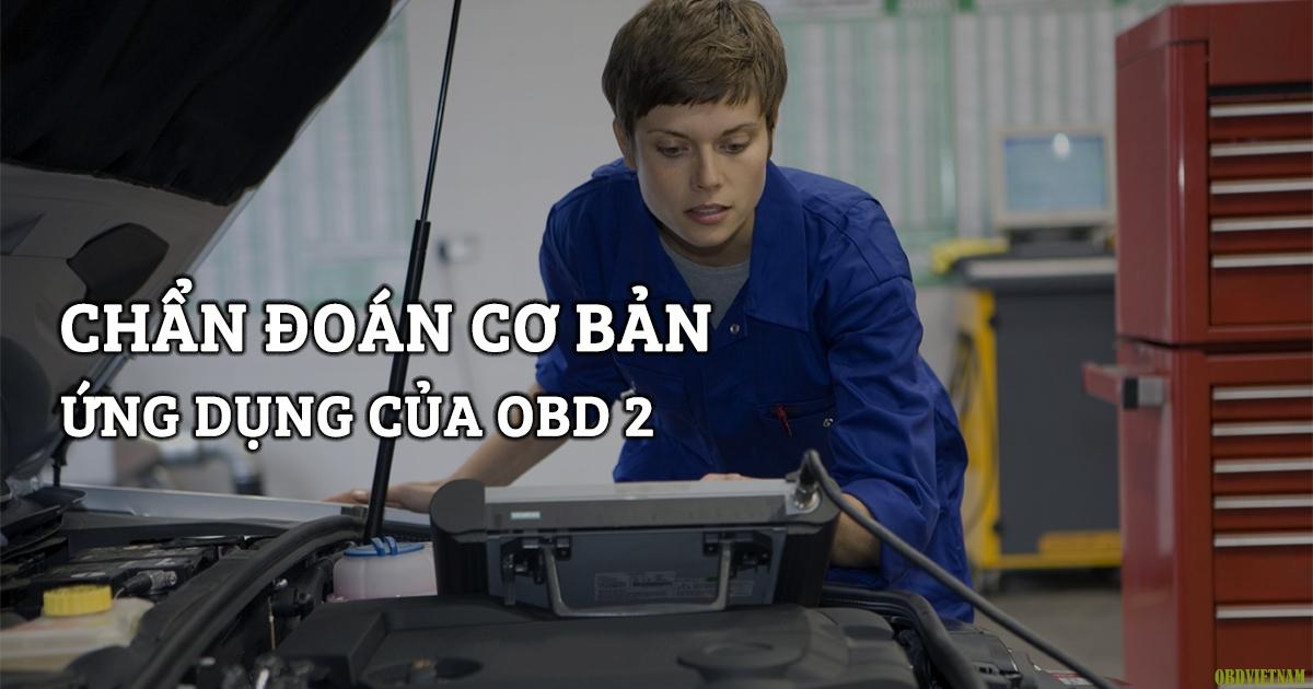 Chẩn Đoán Cơ Bản - Ứng Dụng Của OBD 2 - Phần 1