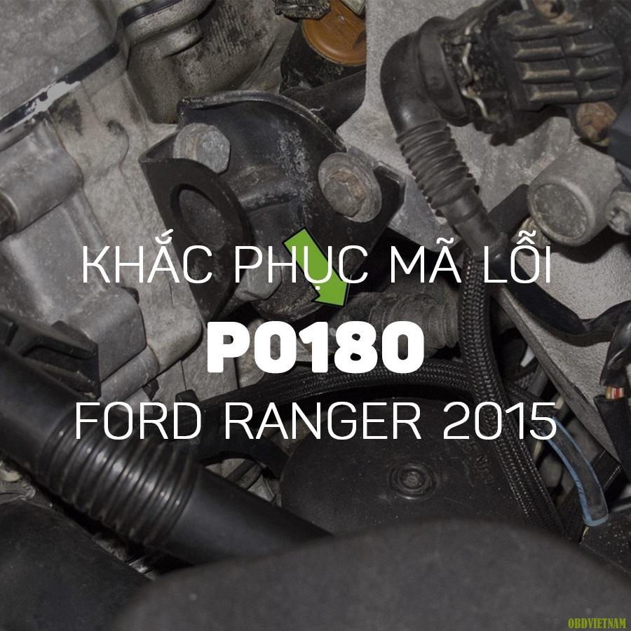Phân Tích Mã Lỗi P0180 Ford Ranger