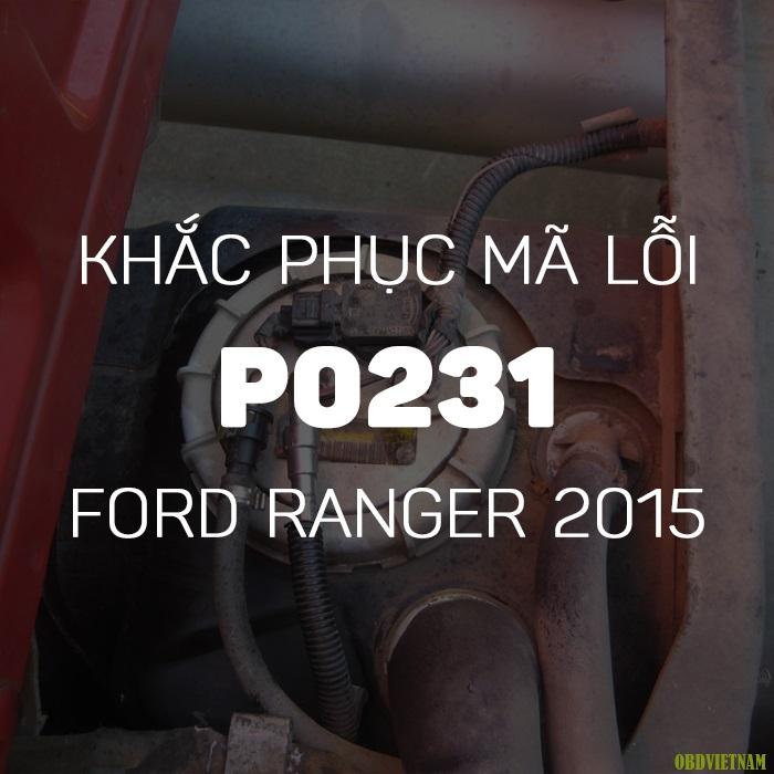 Phân tích mã lỗi P0231 ở xe Ford Ranger