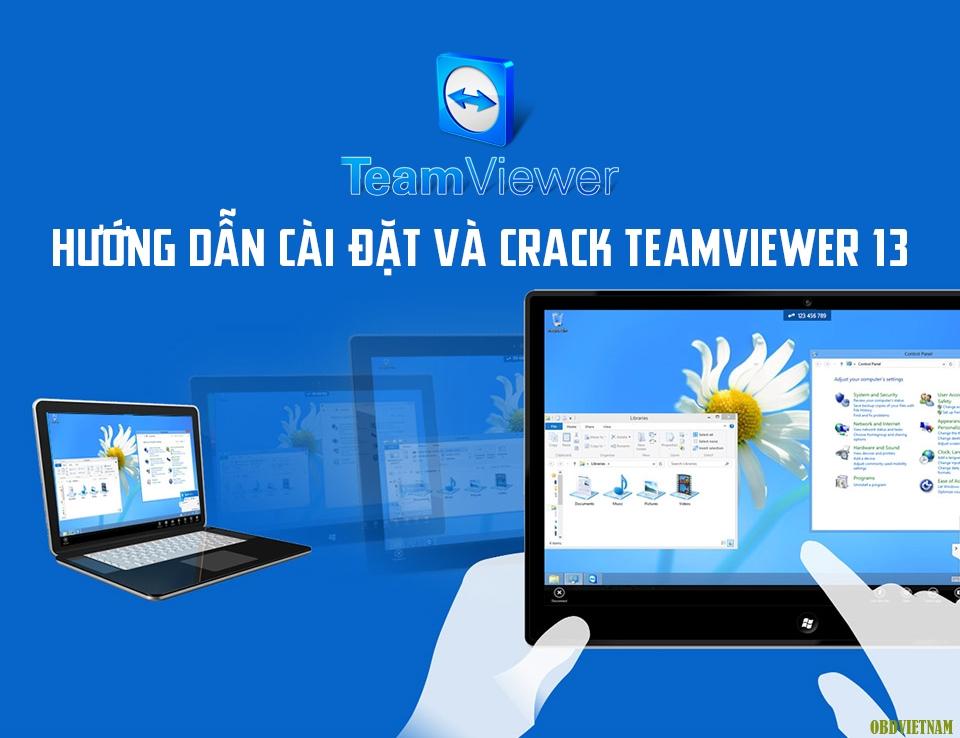 Thủ Thuật Máy Chẩn Đoán - Hướng Dẫn Cài Đặt Và Crack Vĩnh Viễn Phần Mềm Teamviewer 13