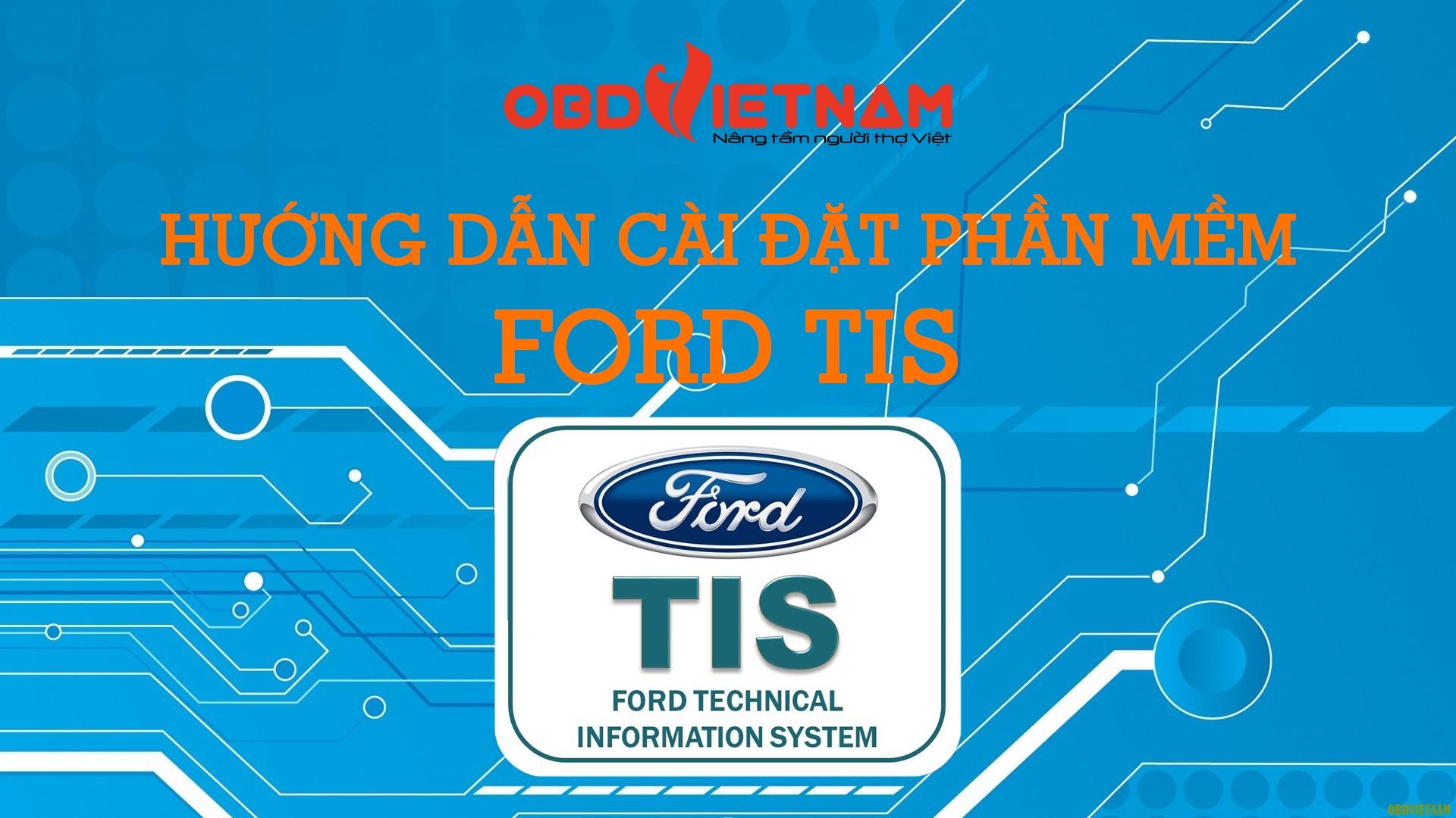 Thủ Thuật Máy Chẩn Đoán - Hướng Dẫn Cài Đặt Và Sử Dụng Phần Mềm Tra Cứu Sơ Đồ Mạch Điện Ford TIS