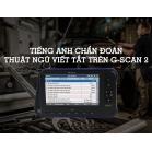 Tiếng Anh Chẩn Đoán - Thuật Ngữ Viết Tắt Trên Máy Chẩn Đoán G-scan 2
