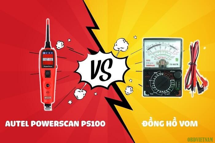 Autel Powerscan PS100 Hay Đồng Hồ VOM? Lựa Chọn Nào Tốt Hơn?