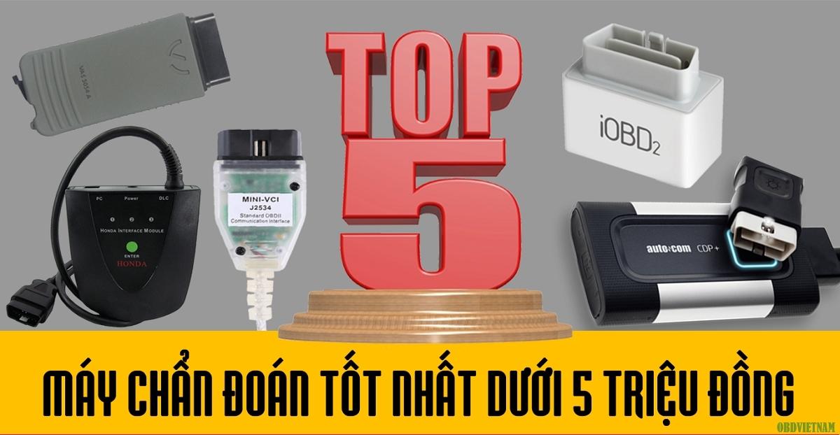 Infographic - Top 5 Máy Chẩn Đoán Ô Tô Tốt Nhất Dưới 5 Triệu Đồng