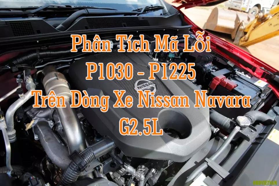 Phân Tích Mã Lỗi P1030 - P1225 Nissan Navara G2 5L 2012